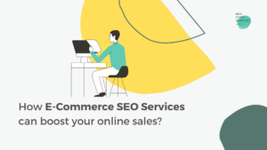Πως οι E-Commerce SEO υπηρεσίες μπορούν να αυξήσουν τις online πωλήσεις σας