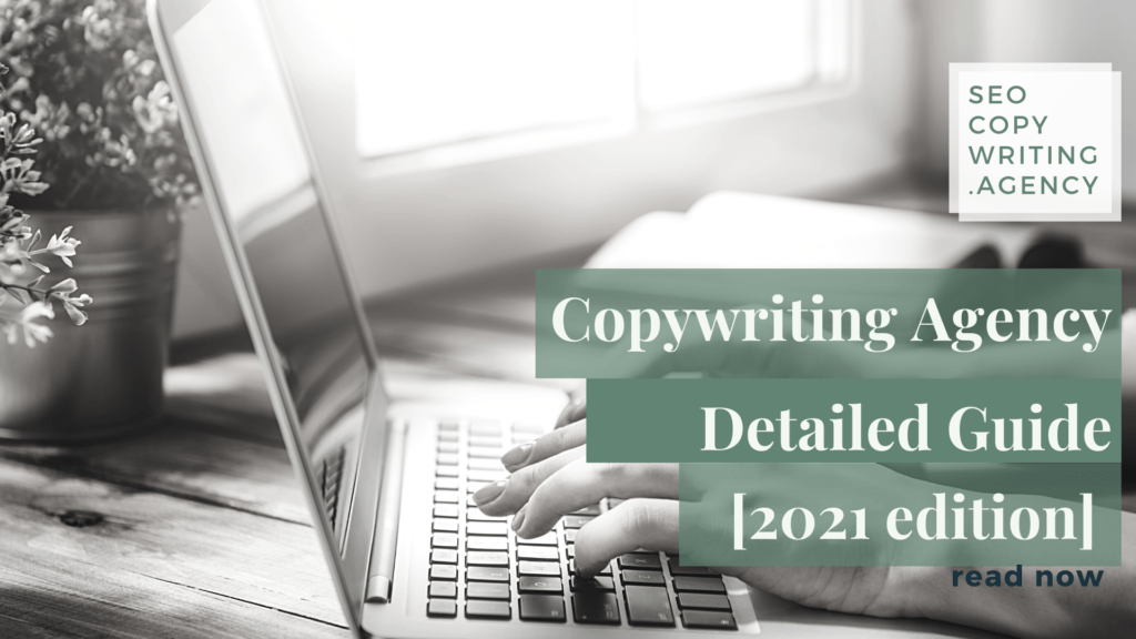 Copywriting Agency Detailed Guide 2021 edition