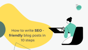 """illustration of a woman writing down notes and text that reads: """"How to write seo-friendly blog posts in 10 steps"""""""