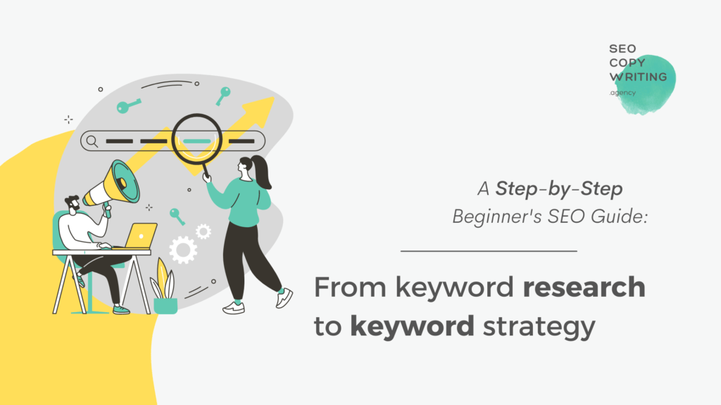 """Illustration of 2 people working and text: """"A step by step beginners' SEO guide: From keyword research to keyword strategy"""""""