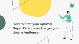 How to craft your optimal buyer persona and target your dream audience